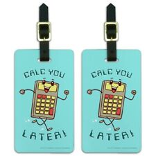 Calc You Later Catch Calculator Funny Luggage ID Tags Cards Set of 2