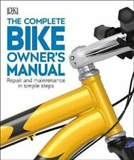 The Complete Bike Owner's Manual Repair and Maintenance in Simp... 9780241456026