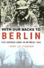 With Our Backs to Berlin by Tony Le Tissier (2001, Hardcover) BRAND NEW #262