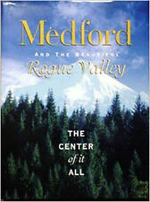 Medford And The Beautiful Rogue Valley - The Center Of It All Book