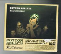 ♫ - COTTON BELLY'S - LIVE AT LA CHAPELLE - 10 TITRES - 2018 - NEUF NEW NEU - ♫