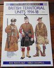 "OSPREY MEN-AT-ARMS ""BRITISH TERRITORIAL UNITS 1914-18"" #245 BOOK"