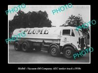 OLD 8x6 HISTORIC PHOTO OF MOBIL VACUUM OIL COMPANY FUEL TANKER c1950s