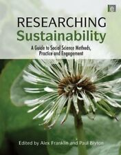 Researching Sustainability: A Guide to Social S, Franklin, Alex,,