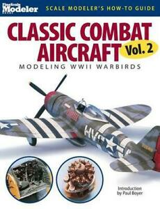Classic Combat Aircraft V02: Modeling WWII Warbirds by Jeff Wilson (English) Pap