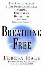 Breathing Free: The Revolutionary 5-Day Program to Heal Asthma, Emphysema, Bron