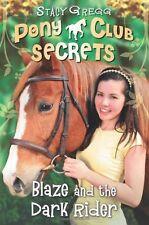 Blaze and the Dark Rider (Pony Club Secrets, Book 2) By Stacy Gregg
