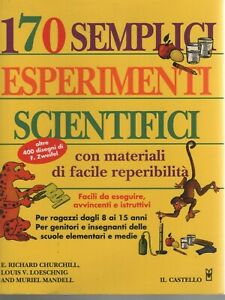 170 SEMPLICI ESPERIMENTI SCIENTIFICI CON MATERIALI DI FACILE REPERIBILITA'