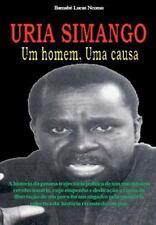 URIA SIMANGO Um homem, Uma Causa by Barnabé Ncomo (2012, Paperback)