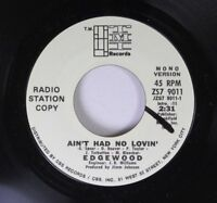 Rock Promo 45 Edgewood Ain't Had No Lovin' / Ain't Had No Lovin' on TMI