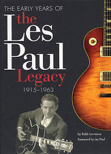 The Early Years Of The Les Paul Legacy 1915-1963 Learn Guitar Music Book