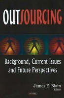 Outsourcing: Background, Current Issues and Future Perspectives, , New Book