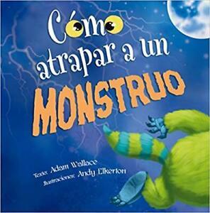 Cómo atrapar a un monstruo (Spanish Edition) (Spanish) Hardcover – May 30, 2019