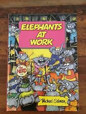 Michael Salmon's ~  Elephants at work by Michael salmon Hardcover 1990 VGC