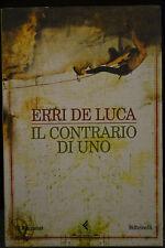 Erri De Luca, IL CONTRARIO DI UNO, Feltrinelli, I EDIZIONE 2003.