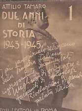 TAMARO DUE ANNI STORIA 1943 1945 25 LUGLIO ARRESTO MUSSOLINI SAVOIA BADOGLIO