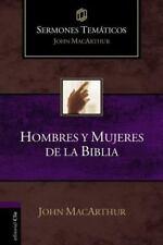 Hombres y mujeres de la Biblia (Sermones tematicos MacArthur) (Spanish Edition)