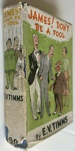 1940 JAMES! DON'T BE A FOOL by E V TIMMS, FREE EXPRESS AUSTRALIA WIDE