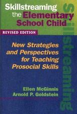 Skillstreaming the Elementary School Child: New Strategies and-ExLibrary