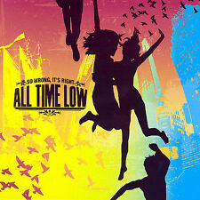 So Wrong, It's Right by All Time Low (CD, Sep-2007, Hopeless Records)