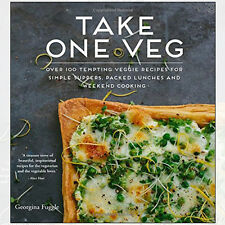 Georgina Fuggle Take One Veg Over 100 tempting veggie recipes for simple suppers