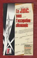 La JOC sous l'Occupation allemande : Témoignages et souvenirs de Henri Bourdais.