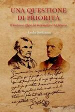 Una Questione Di Priorita : Il Tenebroso Affare Del Matematico e Del Falsario...