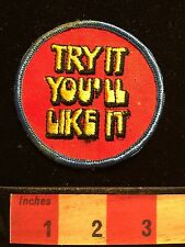 "Slogan TRY IT YOU'LL LIKE IT Vintage Hallmark Brand ""Rumper Stitcher"" Patch 66Z9"