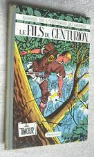 LES TIMOUR SIRIUS LE FILS DU CENTURION EO 1959 éditions DUPUIS