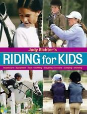 New listing Riding for Kids : Stable Care, Equipment, Tack, Clothing, Longeing, Lessons,...