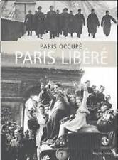 Paris Occupé, Paris Libéré - Collectif - Arcadia