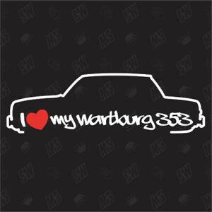 I love my Wartburg 353 Limo - Sticker , Auto Aufkleber, Car Sticker, Osten