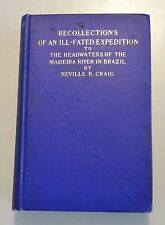 ILL-FATED EXPEDITION Madeira River in Brazil 1907 1st Edition Maps South America