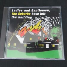 Ladies and Gentlemen the Suburbs Have Left the Building by The Suburbs CD 1992