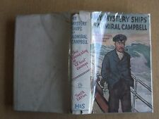 MY MYSTERY SHIPS by ADMIRAL CAMPBELL. NAVY. CLASSIC STORY Q BOAT COURAGE. 1930