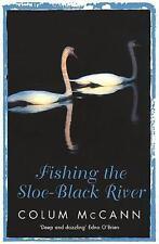 Fishing The Sloe-Black River by Colum McCann (Paperback) New Book