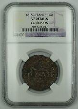 1615-C France 1/4 Ecu Silver Coin NGC VF Details Corrosion AKR