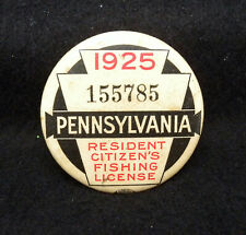Excellent Vintage 1925 Pennsylvania Resident Citizen Fishing License Button Pin