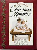 Creating Christmas Memories : Traditions to Celebrate with Family by Inspirio
