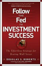 Follow the Fed to Investment Success by Douglas S.Roberts Hardcover/DJ US