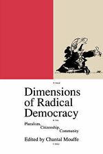 Dimensions of Radical Democracy: Pluralism, Citizenship, Community (Phronesis S