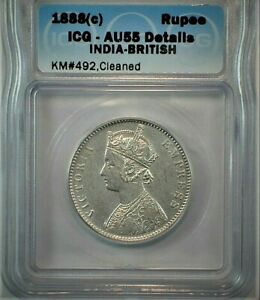 1888 (c) British India One Silver Rupee ICG AU55 Details KM#492, Cleaned  (451)