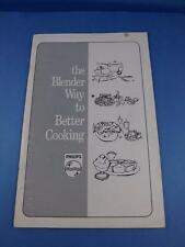 THE BLENDER WAY TO BETTER COOKING RECIPE COOKBOOK PHILIPS HAMILTON BEACH AD