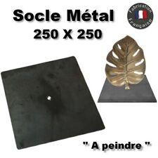 """Socle acier métal 250X250mm """"à peindre"""" pour sculpture métal statue trophé..."""