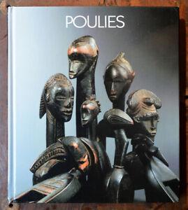 POULIES - PULLEYS Bertrand Goy 2005 Afrique Sculptures Dogon Senoufo Baoulé Bété