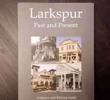 Larkspur Past and Present A History and Walking Guide Helen Heitkamp Marin 2010