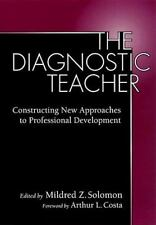 The Diagnostic Teacher: Constructing New Approaches to Professional Development