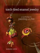 Torch-Fired Enamel Jewelry: A Workshop i