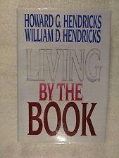 Living by the Book by William D. Hendricks & Howard G. Hendricks1993, Hardcover