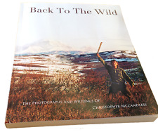 BACK TO THE WILD CHRIS McCANDLESS WRITINGS into the wild BOOK NEW - SPECIAL!!! +